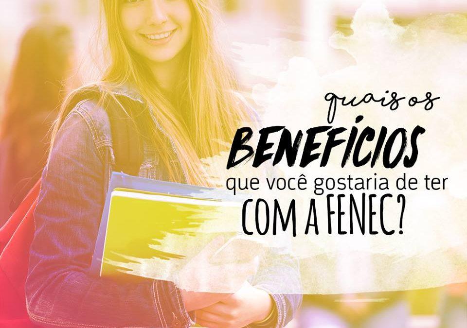 Quais benefícios você gostaria de ter com a FENEC?